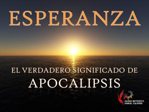 Esperanza El Verdadero Significado De Apocalipsis Parte 1